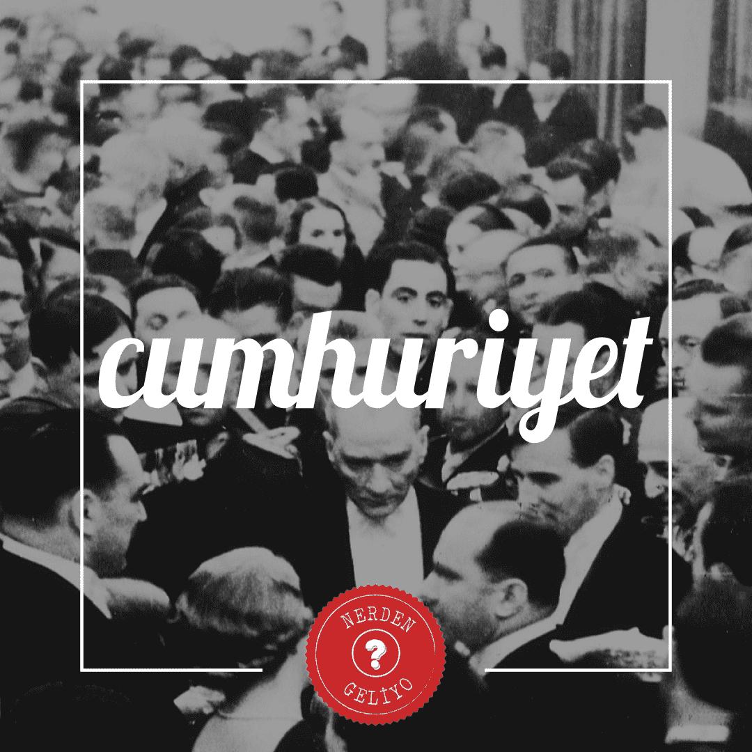 """Cumhuriyet"" NerdenGeliyo?"