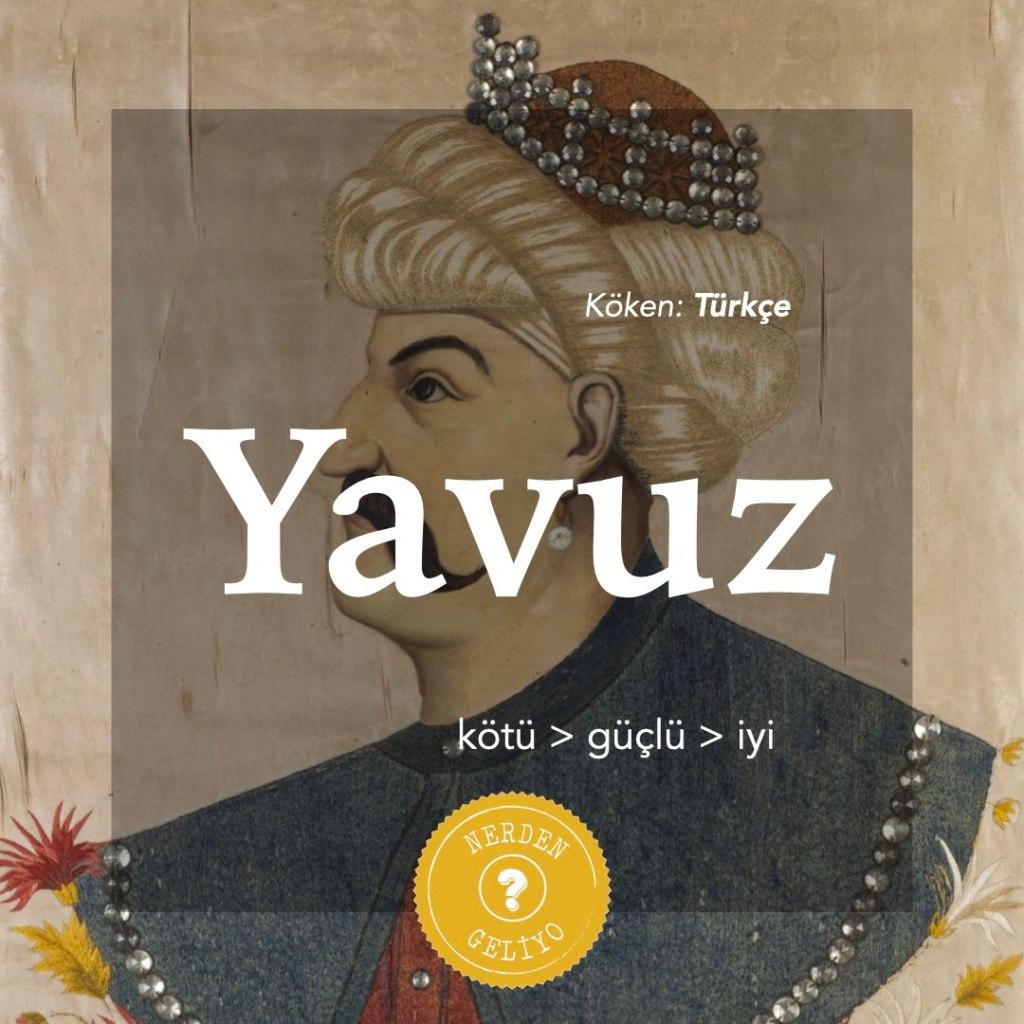 """""""Yavuz"""" NerdenGeliyo?"""