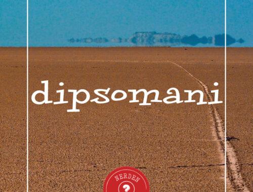 """""""Dipsomani"""" Nerden Geliyo"""