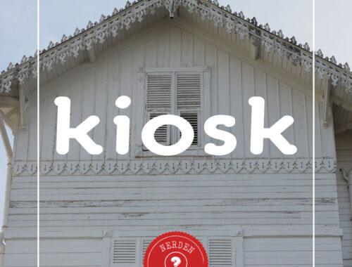 """""""Kiosk"""" Nerden Geliyo"""