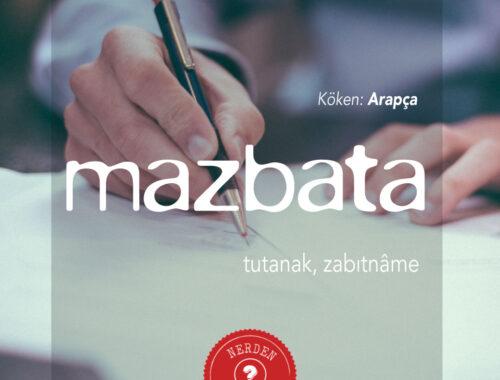 """""""Mazbata"""" Nerden Geliyo"""